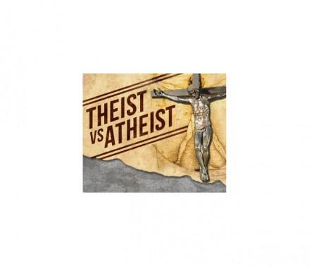 Theist vs. Atheist